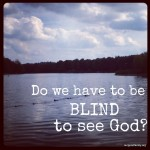 Blinded By…….