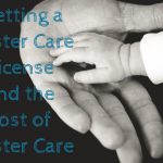 Getting A Foster Care License: The Cost of Foster Care