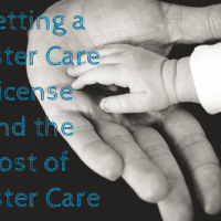 Getting a Foster Care License and the Cost of Foster Care