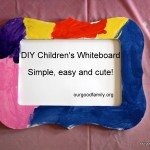 DIY Children's Whiteboard Craft – Simple, Easy and Cute!
