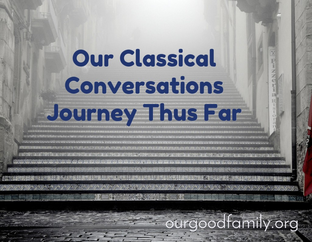 Classical Conversations Journey Thus Far