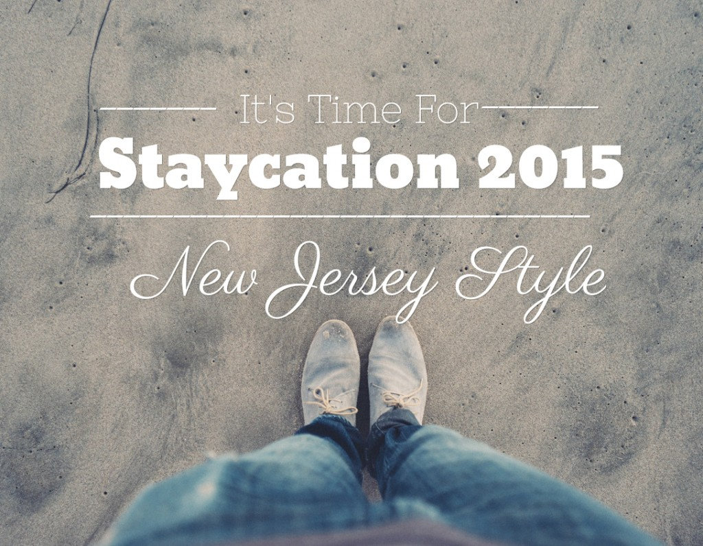 Staycation 2015 NJ