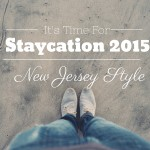 Staycation 2015 – Enjoying Central NJ!