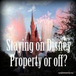 Staying on Disney Property or Off?