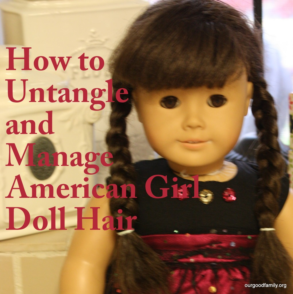 how to untangle and manage american girl doll hair our good life. Black Bedroom Furniture Sets. Home Design Ideas