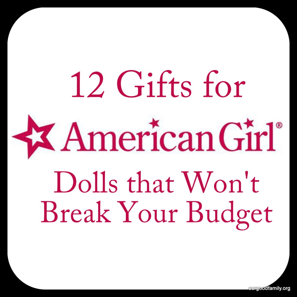 12 Gifts for American Girl Dolls that Won't Break the Bank