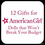 12 Gifts for American Girl Doll Girls that Won't Break Your Budget