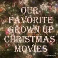 Our Favorite Grown Up Christmas Movies