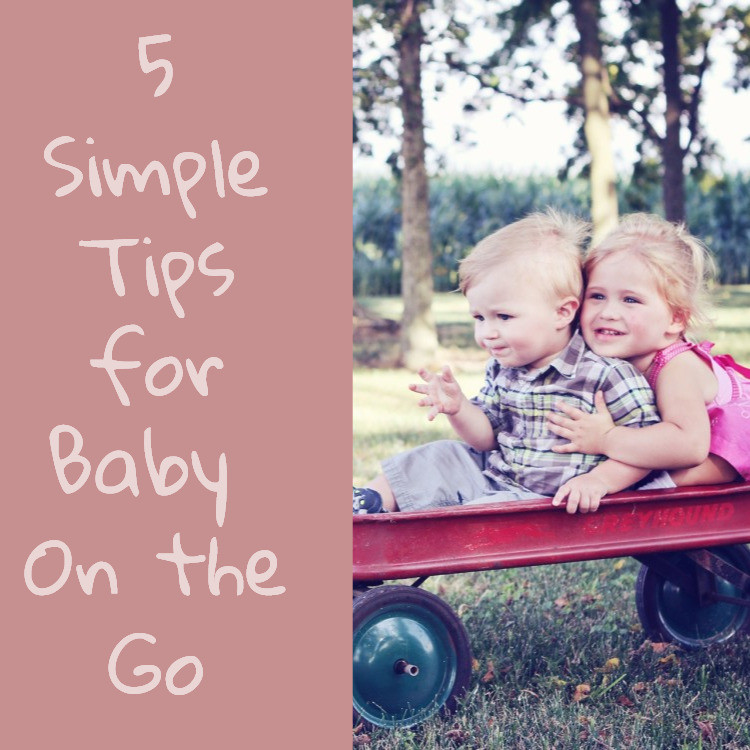5 Tips for Baby on the Go