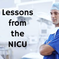 Lessons from the NICU