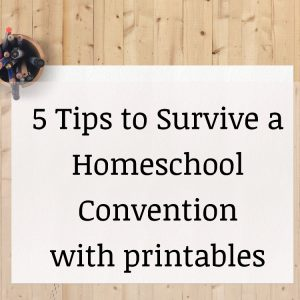 How to Survive a Homeschool Convention without a Panic Attack