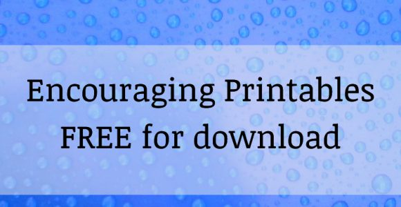 Encouraging Printables for You!