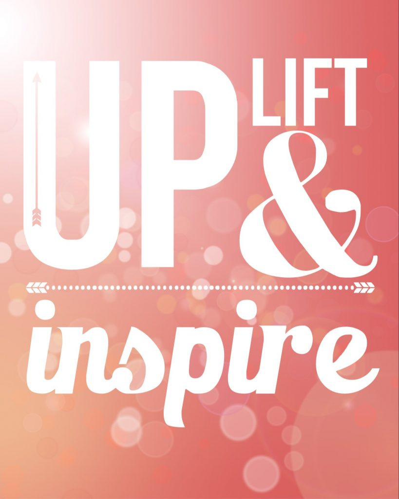 lift up and inspire